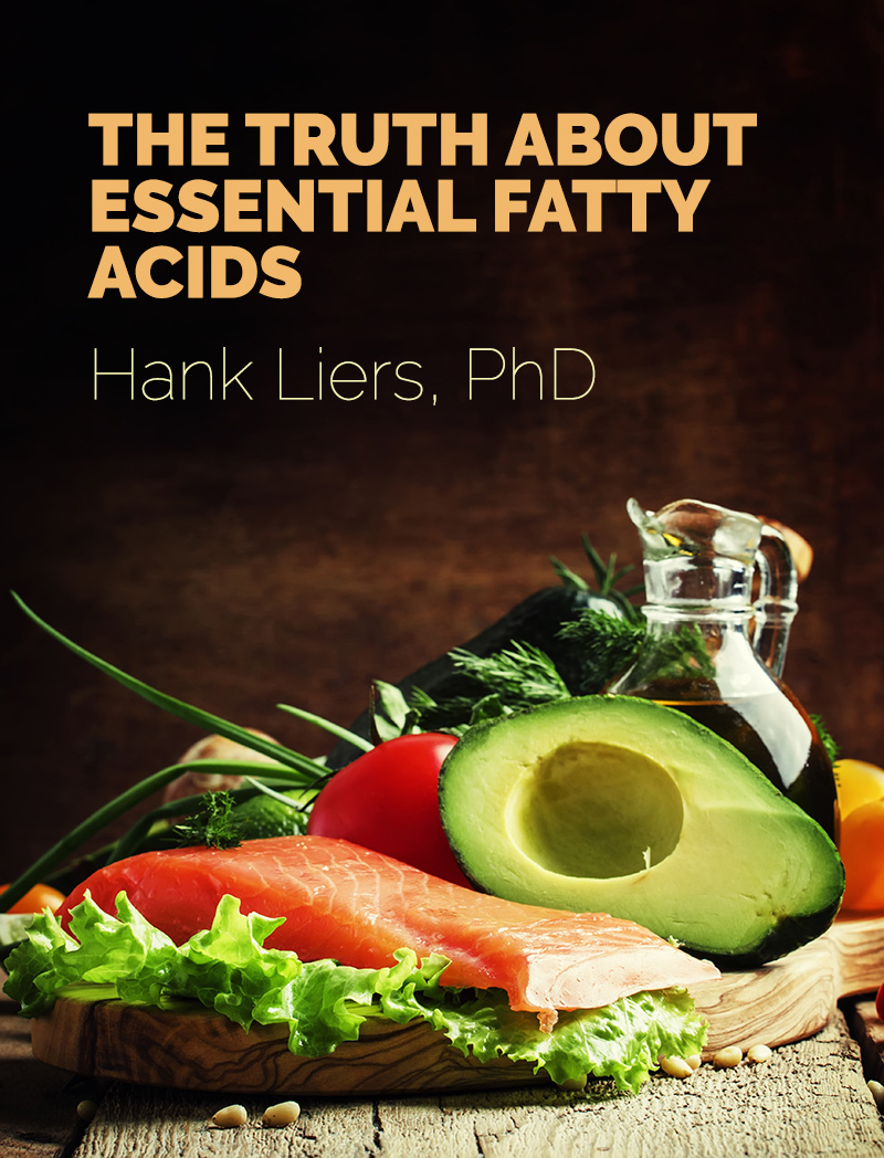 The Truth About Essential Fatty Acids